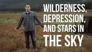 Wilderness, Depression, & Stars in the Night