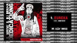 Lil Wayne - Eureaka ft HoodyBaby [Dedication 6] (WORLD PREMIERE!)