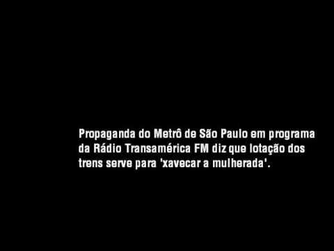 Propaganda do Metrô: lotação serve para 'xavecar a mulherada'