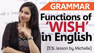 getlinkyoutube.com-Functions of 'Wish' - English Grammar Lesson - Learn usage and meaning for IELTS &TOEFL exam