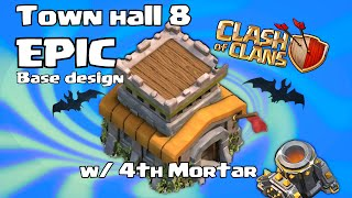 getlinkyoutube.com-Clash Of Clans UNSTOPPABLE TH8 ( EPIC 4th MORTAR BASE DESIGN ) w/ Tutorial