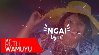 Ruth Wamuyu - Ngai Uyu (LYRIC VIDEO)
