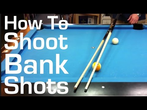 How to Shoot Bank Shots