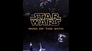 getlinkyoutube.com-STAR WARS - RISE OF THE SITH (30min Movie)- SCSSF FAN CUT 2016