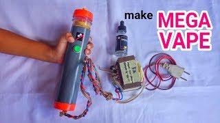 Make GIANT/MEGA Vape!