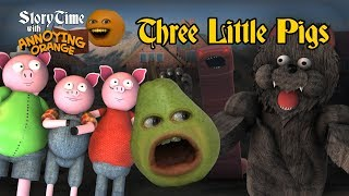 Annoying Orange - Storytime #3: The Three Little Pigs
