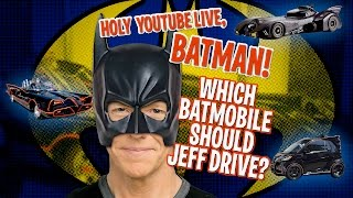 Holy YouTube Live, Batman! Which Batmobile Should Jeff Drive? | JEFF DUNHAM