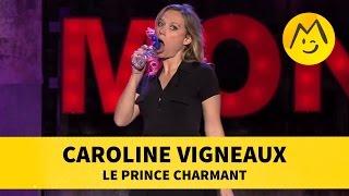 getlinkyoutube.com-Caroline Vigneaux - Le Prince Charmant