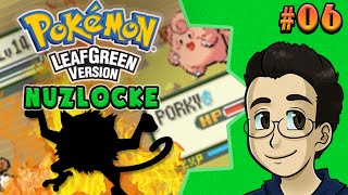 PORKY'S TRIALS | Pokemon LeafGreen Nuzlocke, Part 6 - BGPR!