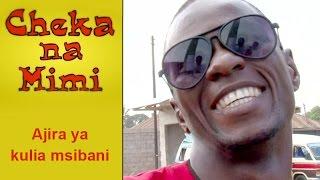 Ajira ya Kulia Msibani - Cheka na Mimi (Komedi)