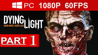 getlinkyoutube.com-Dying Light Gameplay Walkthrough Part 1 [1080p HD MAX Settings](60 FPS) - No Commentary