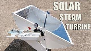 Solar Steam Powered Turbine Generator - Part 2/2