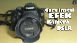 getlinkyoutube.com-Cara menginstal efek kamera DSLR