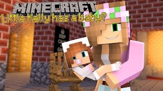 getlinkyoutube.com-Minecraft - LITTLE KELLY HAS A BABY?!
