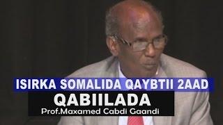 getlinkyoutube.com-ISIRKA SOMALIDA PART 2 - QABIILADA- Prof. Maxamed Cabdi Gaandi