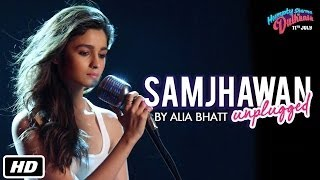 getlinkyoutube.com-Samjhawan Unplugged | Humpty Sharma Ki Dulhania | Singer: Alia Bhatt