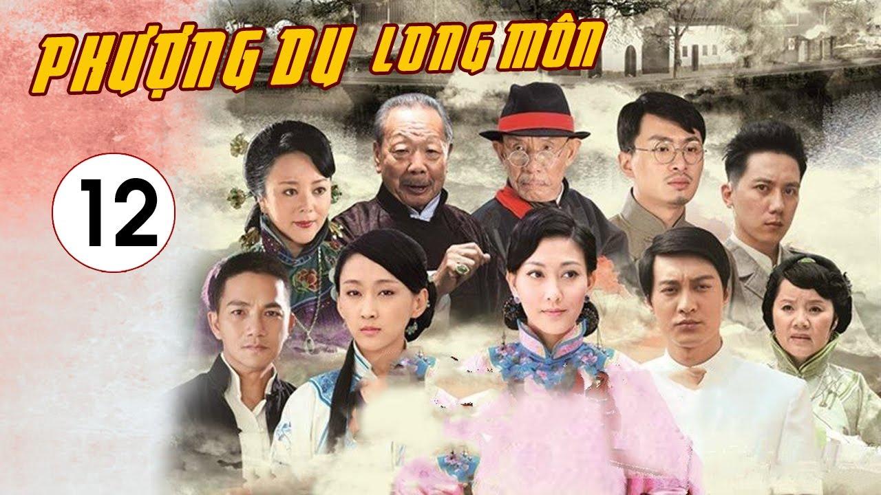 PHƯỢNG DU LONG MÔN - Tập 12 [ Thuyết Minh] Phim Bộ Trung Quốc Siêu Hay