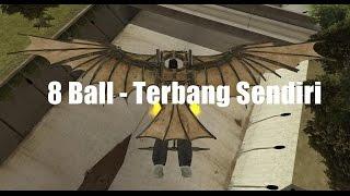 8 Ball   Terbang Sendiri  (Lyric Video)