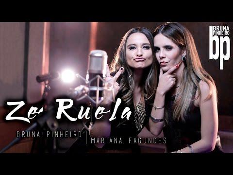 BRUNA PINHEIRO OFICIAL | ZÉ RUELA - part. Mariana Fagundes