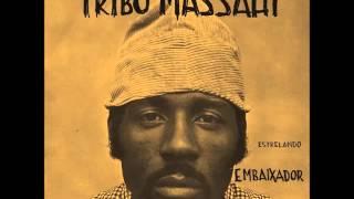 getlinkyoutube.com-Tribo Massahi - Estrelando Embaixador (1971)