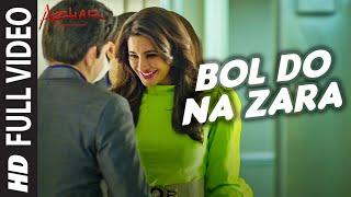 BOL DO NA ZARA Full Video Song | AZHAR | Emraan Hashmi, Nargis Fakhri | Armaan Malik, Amaal Mallik width=