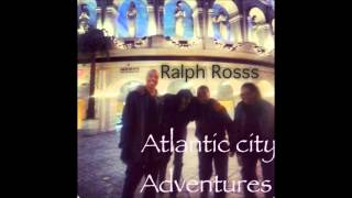 Ralph Rosss ft Marky Atlantic City Adventures  (Prod. by Bot Jizzle)