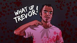 What Up Trevor! (GTA 5 Music Video)