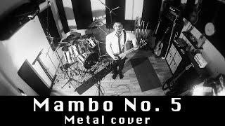 getlinkyoutube.com-Mambo No. 5 (metal cover by Leo Moracchioli)