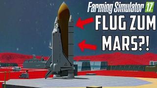getlinkyoutube.com-FARMING SIMULATOR 17 - FLUG ZUM MARS?! [SPECIAL EDITION]