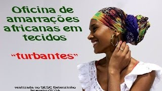 getlinkyoutube.com-Oficina de amarrações africanas em tecidos e turbantes - SESC Belenzinho 2014