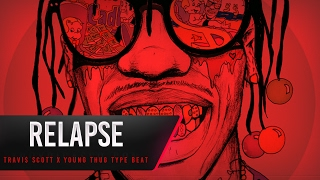 "getlinkyoutube.com-[FREE] Travis Scott x Young Thug Type Beat 2017 ""Relapse"" (Prod. Troy Picasso)"