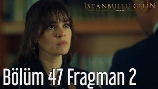 İstanbullu Gelin 47. Bölüm fragmanı Adem Konağa Yerleşme Planları Yapıyor