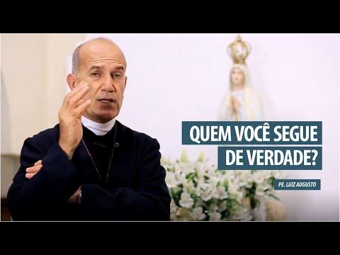 Padre Luiz Augusto: A quem você segue de verdade?