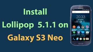getlinkyoutube.com-Samsung Galaxy S3 Neo Lollipop 5.1.1! How to install Lollipop 5.1.1 on Galaxy S3 Neo!