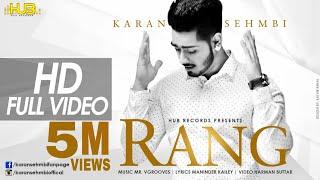 Rang | Karan Sehmbi | Full Video | Brand new songs of 2014 | Hub records