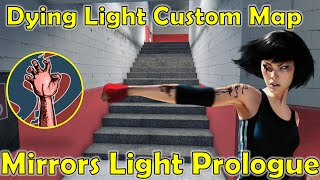 getlinkyoutube.com-Mirrors Light Prologue | Pre-Alpha | FAITH'S HER NAME! | Dying Light Custom Map