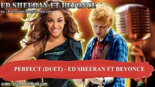 PERFECT DUET -  ED SHEERAN FT BEYONCE Karaoke