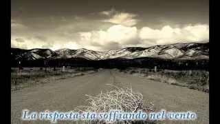 getlinkyoutube.com-Blowin' In The Wind - Bob Dylan  ( con testo ITA )