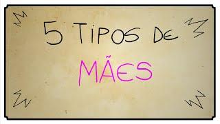getlinkyoutube.com-5 TIPOS DE MÃES