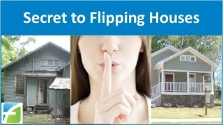 Secret to Flipping Houses