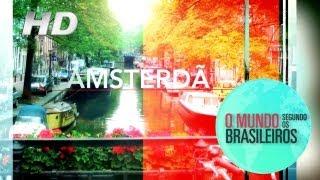 getlinkyoutube.com-Amsterdã (Holanda) | O Mundo Segundo os Brasileiros | 18/01/2011 | HD