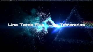 Una Tarde Fue - Los Temerarios (EPICENTER)