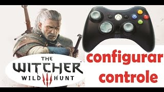getlinkyoutube.com-TUTORIAL: Como configurar o controle para The Witcher 3: Wild Hunt