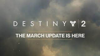 Destiny 2 - March Update