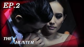 The X Hunter : Sexy Series Ep.2