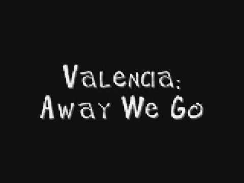 Away We Go de Valencia Letra y Video