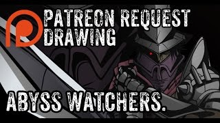 Patreon Drawing Request- Abyss Watchers (Dark souls3)