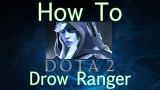getlinkyoutube.com-Dota 2 How To Guide - Drow Ranger