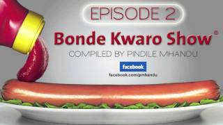 getlinkyoutube.com-Bonde Kwaro Show Episode 2