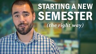 How to Start a New Semester or School Year the Right Way - College Info Geek